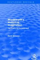 Wordsworth's Historical Imagination: The Poetry of Displacement - Routledge Revivals (Hardback)