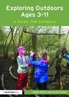 Exploring Outdoors Ages 3-11: A guide for schools (Paperback)