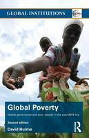 Global Poverty: Global governance and poor people in the Post-2015 Era - Global Institutions (Paperback)