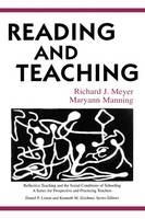 Reading and Teaching - Reflective Teaching and the Social Conditions of Schooling Series (Hardback)