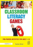Classroom Literacy Games: Fun-packed activities for ages 7-13 (Hardback)