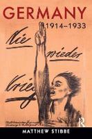Germany, 1914-1933: Politics, Society and Culture (Hardback)