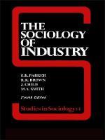 The Sociology of Industry (Hardback)