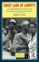 Sweet Land of Liberty?: The African-American Struggle for Civil Rights in the Twentieth Century - Studies In Modern History (Hardback)