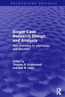 Single-Case Research Design and Analysis: New Directions for Psychology and Education (Paperback)