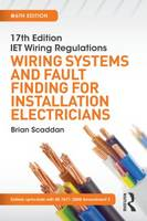 17th Edition IET Wiring Regulations: Wiring Systems and Fault Finding for Installation Electricians, 6th ed