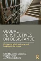 Global Perspectives on Desistance: Reviewing what we know and looking to the future (Hardback)