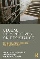 Global Perspectives on Desistance: Reviewing what we know and looking to the future (Paperback)