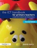 The ICT Handbook for Primary Teachers: A guide for students and professionals (Paperback)
