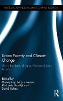 Urban Poverty and Climate Change: Life in the slums of Asia, Africa and Latin America - Routledge Advances in Climate Change Research (Hardback)