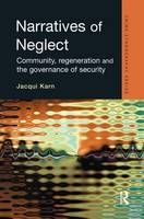 Narratives of Neglect - Routledge Advances in Ethnography (Paperback)