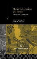 Migrants, Minorities & Health: Historical and Contemporary Studies (Paperback)