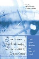 Dimensions of Psychotherapy, Dimensions of Experience: Time, Space, Number and State of Mind (Paperback)