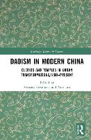 Daoism in Modern China: Clerics and Temples in Urban Transformations,1860-Present - Routledge Studies in Taoism (Hardback)