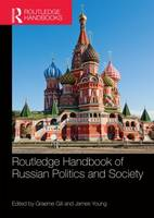 Routledge Handbook of Russian Politics and Society (Paperback)