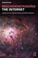 Misunderstanding the Internet - Communication and Society (Paperback)