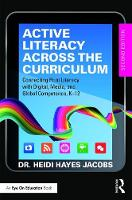 Active Literacy Across the Curriculum: Connecting Print Literacy with Digital, Media, and Global Competence, K-12 (Paperback)