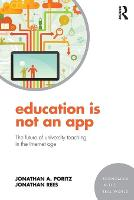 Education Is Not an App: The future of university teaching in the Internet age - Economics in the Real World (Paperback)