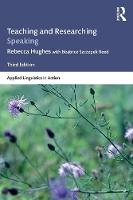 Teaching and Researching Speaking: Third Edition - Applied Linguistics in Action (Paperback)