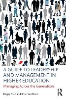 A Guide to Leadership and Management in Higher Education: Managing Across the Generations (Paperback)