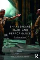 Shakespeare, Race and Performance: The Diverse Bard (Paperback)