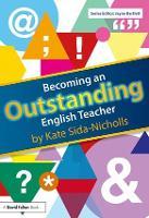 Becoming an Outstanding English Teacher - Becoming an Outstanding Teacher (Paperback)