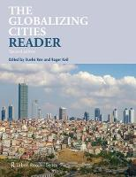 The Globalizing Cities Reader - Routledge Urban Reader Series (Paperback)
