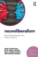 Neuroliberalism: Behavioural Government in the Twenty-First Century - Economics in the Real World (Paperback)