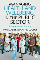 Managing Health and Wellbeing in the Public Sector: A Guide to Best Practice (Paperback)