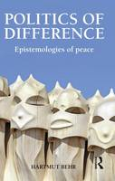 Politics of Difference: Epistemologies of Peace (Paperback)