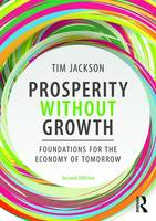 Prosperity without Growth: Foundations for the Economy of Tomorrow (Paperback)