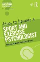 How to Become a Sport and Exercise Psychologist - How to become a Practitioner Psychologist (Paperback)