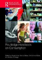 Routledge Handbook on Consumption - Routledge International Handbooks (Hardback)