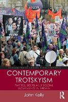 Contemporary Trotskyism: Parties, Sects and Social Movements in Britain - Routledge Studies in Radical History and Politics (Paperback)