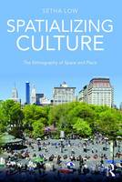 Spatializing Culture: The Ethnography of Space and Place (Paperback)