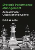 Strategic Performance Management: Accounting for Organizational Control (Paperback)