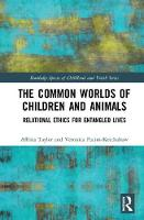 The Common Worlds of Children and Animals: Relational Ethics for Entangled Lives - Routledge Spaces of Childhood and Youth Series (Hardback)
