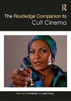 The Routledge Companion to Cult Cinema - Routledge Media and Cultural Studies Companions (Hardback)