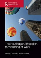 The Routledge Companion to Wellbeing at Work - Routledge Companions in Business, Management and Marketing (Hardback)