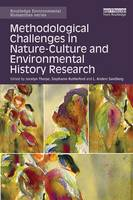 Methodological Challenges in Nature-Culture and Environmental History Research - Routledge Environmental Humanities (Hardback)