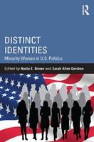 Distinct Identities: Minority Women in U.S. Politics - Routledge Series on Identity Politics (Hardback)