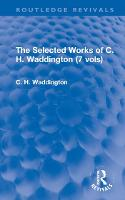 The Selected Works of C. H. Waddington (7 vols) - Routledge Revivals: Selected Works of C. H. Waddington (Hardback)