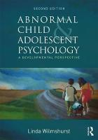 Abnormal Child and Adolescent Psychology: A Developmental Perspective, Second Edition (Paperback)
