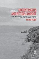 Ancient Rights and Future Comfort: Bihar, the Bengal Tenancy Act of 1885, and British Rule in India (Paperback)