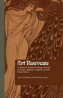 Art Nouveau: A Research Guide for Design Reform in France, Belgium, England, and the United States (Paperback)