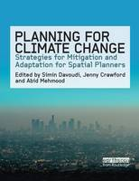 Planning for Climate Change: Strategies for Mitigation and Adaptation for Spatial Planners (Paperback)