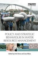 Policy and Strategic Behaviour in Water Resource Management (Paperback)