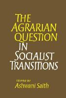 The Agrarian Question in Socialist Transitions (Paperback)