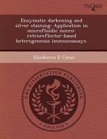 Enzymatic Darkening and Silver Staining: Application in Microfluidic Micro-Retroreflector-Based Heterogeneous Immunoassays