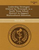 Leadership Strategies Utilized by Principals in a South Texas School District to Support Multicultural Education (Paperback)